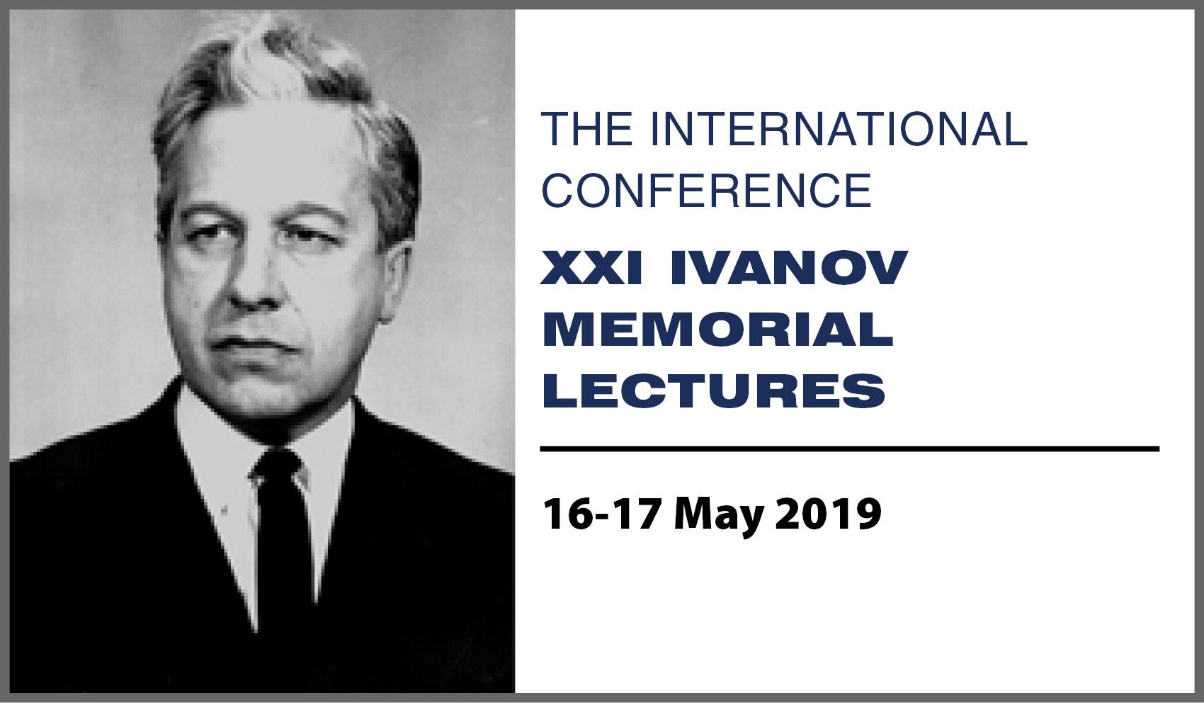 XXI Ivanov Memorial Lectures